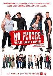 No Future war gestern!