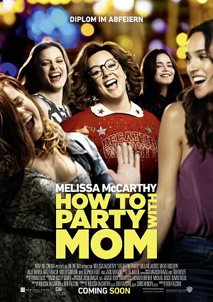 Alle Infos zu How to Party with Mom