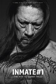 Alle Infos zu Inmate #1 - The Rise of Danny Trejo