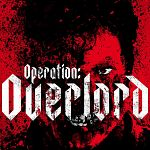 "Finaler Trailer & die Anfangsminuten aus ""Operation - Overlord"" (Update)"