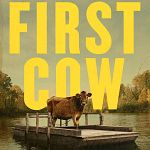 """Unterm Radar: Trailer zu """"First Cow"""" & """"Big Time Adolescence"""""""