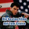Echte Starpower: Die besten Filme mit Tom Cruise!