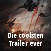 Seht und staunt: Die beeindruckendsten Trailer ever!