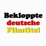 Auweia, liebe Verleihe! Wenn Filmtitel auf Deutsch verhunzt werden
