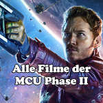 Marvel Cinematic Universe (MCU) - Alle Filme der Phase II