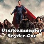 Brauchen wir wirklich den Snyder-Cut oder ist das alles nur rausgeworfenes Geld?