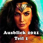 Ausblick 2021: Freut euch auf diese Comic-, SciFi- und Actionfilme! TEIL 1