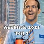 Ausblick 2021: Freut euch auf diese Comic-, SciFi- und Actionfilme! TEIL 2