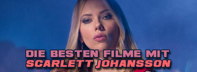 Unsere Top-25 der besten Filme mit Scarlett Johansson