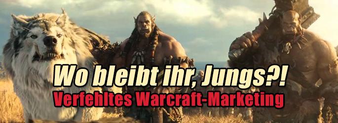 """Batman-Overkill vs. Orks-Untergang: Wo bleibt das """"Warcraft""""-Marketing?!"""