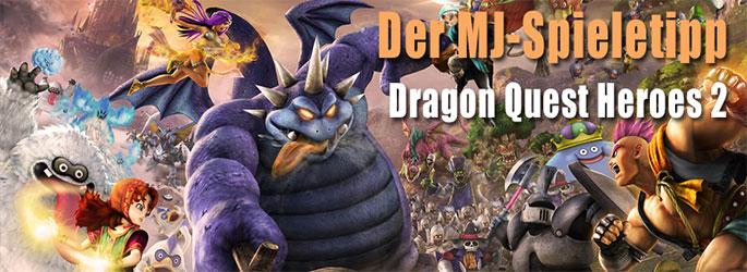 """Der MJ-Spieletipp: Monsterkloppe mit """"Dragon Quest Heroes 2""""!"""
