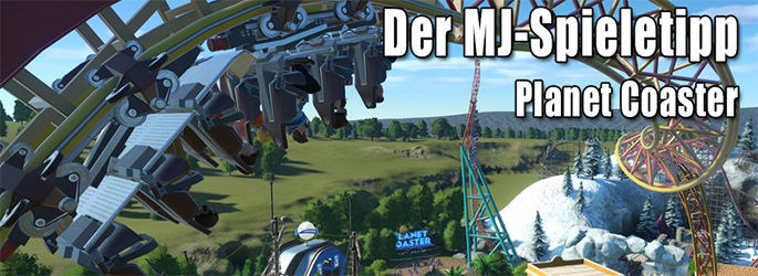 """Der MJ-Spieletipp: """"Planet Coaster"""" - Der irre Achterbahntrip"""