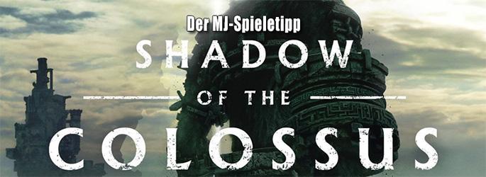 """Der MJ-Spieletipp: """"Shadow of the Colossus"""", das beste Spiel aller Zeiten"""