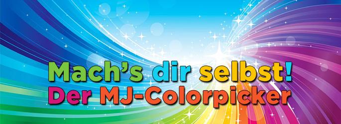 Mach´s dir selbst: So funktioniert der MJ Colorpicker!