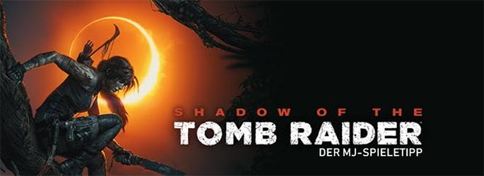 Der MJ-Spieletipp: Im Schatten des Tomb Raider