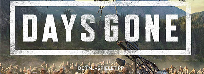 "Der MJ-Spieletipp: ""Days Gone"" lockt mit ""The Walking Dead"""