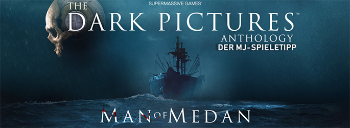 "Der MJ-Spieletipp: Interaktiver Horror mit ""Man of Medan"""
