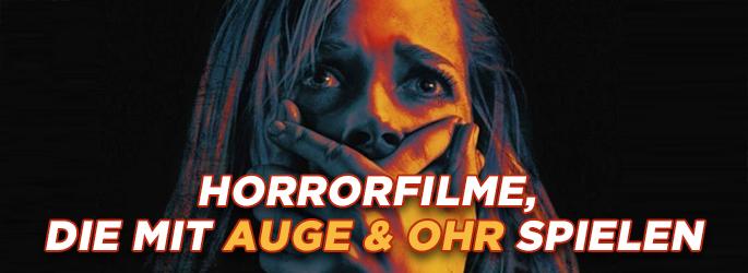 Völlig von Sinnen: Horrorfilme, die mit Auge & Ohr spielen