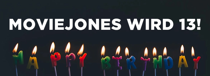 Happy Birthday to us: Moviejones wird 13!