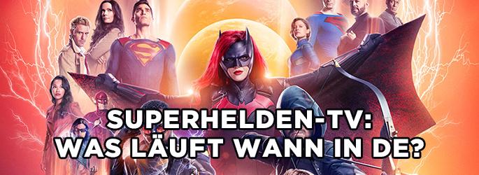 Superhelden-Übersicht: Was läuft wann in DE?