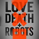 """""""Love, Death & Robots""""-Episoden nutzerabhängig, ein """"Avenger"""" für """"Black Mirror"""""""