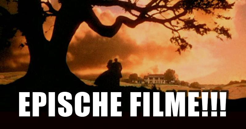 Die epischsten Filme aller Zeiten
