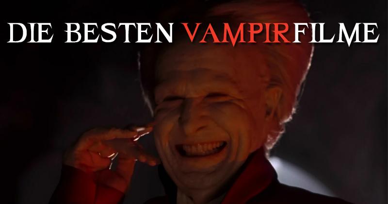 Die besten Vampirfilme und Draculafilme