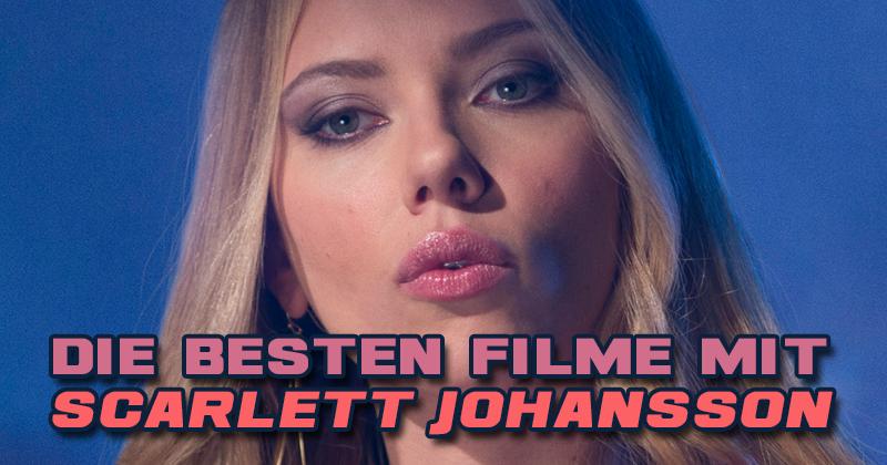 Die besten Filme mit Scarlett Johansson