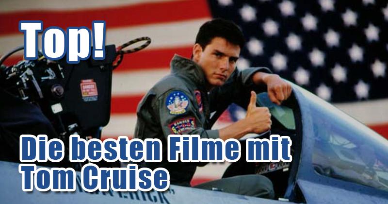 Die besten Filme mit Tom Cruise