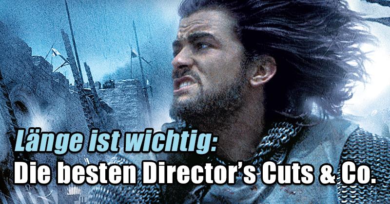 Die besten Directors Cuts, Langfassungen und Special Editions