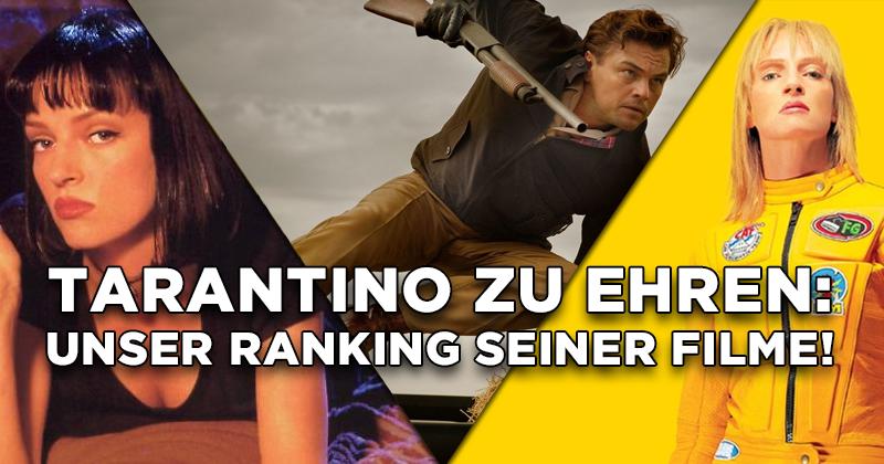 Tarantino zu Ehren: Unser Ranking seiner Filme!