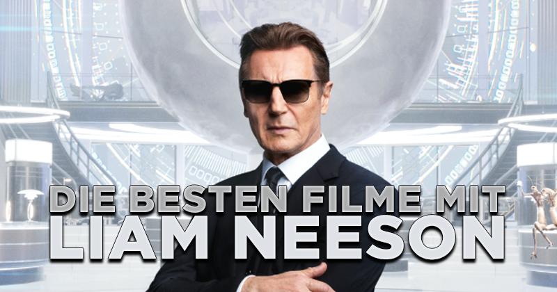 Eine echte Größe: Die besten Filme mit Liam Neeson!