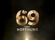 "Filmgalerie zu ""69 Tage Hoffnung"""