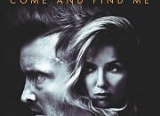 "Filmgalerie zu ""Come and Find Me"""